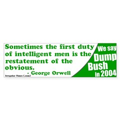 George Orwell Dump Bush Bumper Bumper Sticker
