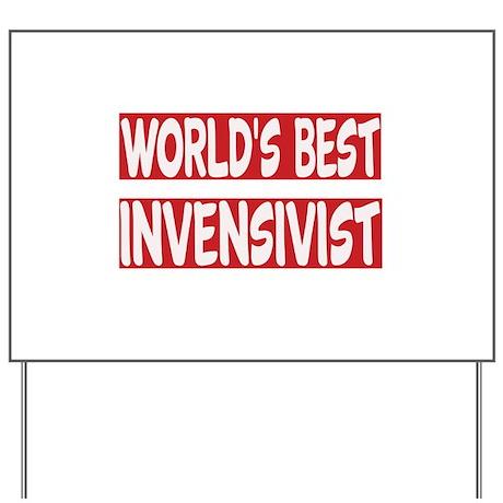 World's Best Invensivist Yard Sign