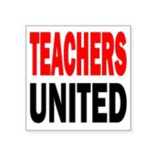 "Teachers united red and bla Square Sticker 3"" x 3"""