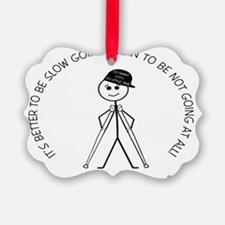 10x8slow_going_crutches1 Ornament