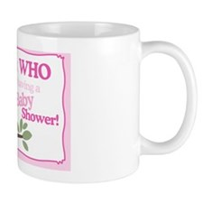 Look Who is having a Baby Shower Owl Si Mug
