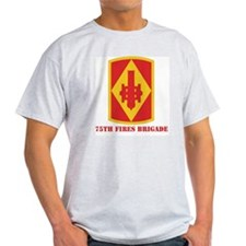 SSI - 75th Fires Brigade with Text T-Shirt