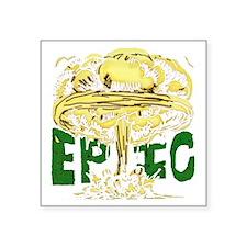 "epicforblackshirt2 Square Sticker 3"" x 3"""