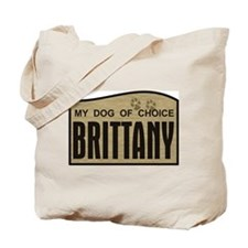Brittany My Dog of Choice Tote Bag