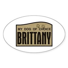 Brittany My Dog of Choice Oval Decal