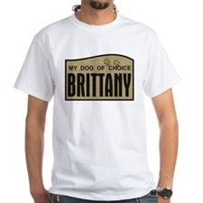 Brittany My Dog of Choice Shirt