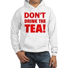 dont drink the tea red Hoodie
