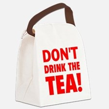 dont drink the tea red Canvas Lunch Bag
