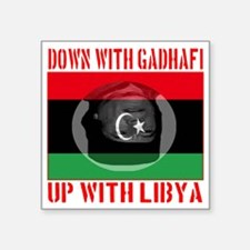 """down_with_gadhafi_up_with_l Square Sticker 3"""" x 3"""""""