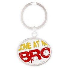 comeatmebro2 Oval Keychain