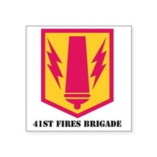 """SSI - 41ST FIRES BDE  WITH  Square Sticker 3"""" x 3"""""""