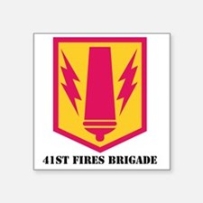 "SSI - 41ST FIRES BDE  WITH  Square Sticker 3"" x 3"""