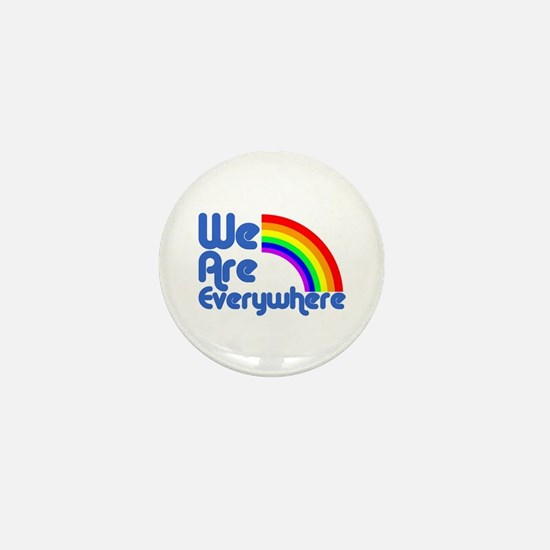 We Are Everywhere Mini Button