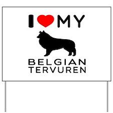 I Love My Belgian Tervuren Yard Sign