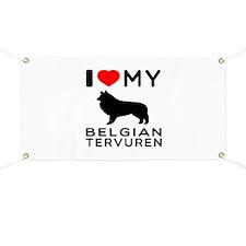 I Love My Belgian Tervuren Banner