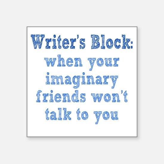 "writers-block1 Square Sticker 3"" x 3"""