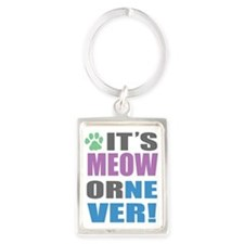 It's Meow or Never logo with gre Portrait Keychain