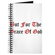 But For The Grace Of God Journal