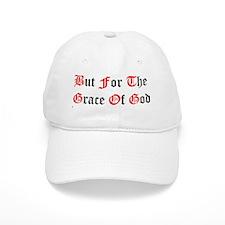 But For The Grace Of God Baseball Cap