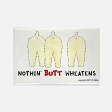 Nothin' Butt Wheatens Rectangle Magnet