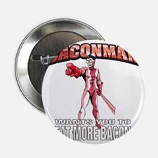 "BACONMAN-TSHIRT 2.25"" Button"