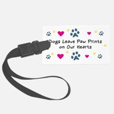 Dogs Leave Paw Prints on Our Hea Luggage Tag