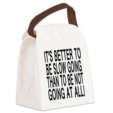 10slow_going_text1 Canvas Lunch Bag