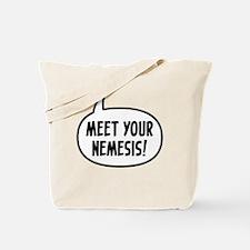 meet your nemesis t-shirt Tote Bag