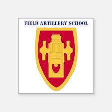 "DUI-FIELD ARTILLERY SCHOOL  Square Sticker 3"" x 3"""