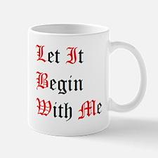 Let It Begin With Me Mug