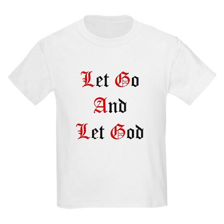 Let Go And Let God Kids T-Shirt