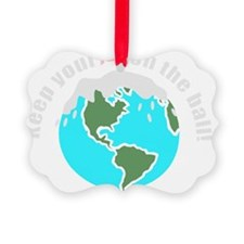 unique save the earth Ornament