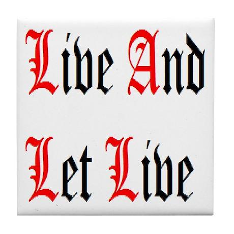 Live And Let Live Tile Coaster