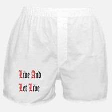 Live And Let Live Boxer Shorts