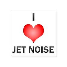 """I Love Jet Noise Square Sticker 3"""" x 3"""""""