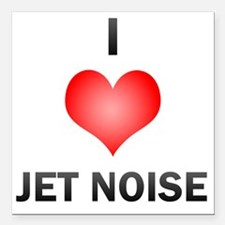 "I Love Jet Noise Square Car Magnet 3"" x 3"""