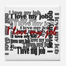 """Love My Job"" Coaster"