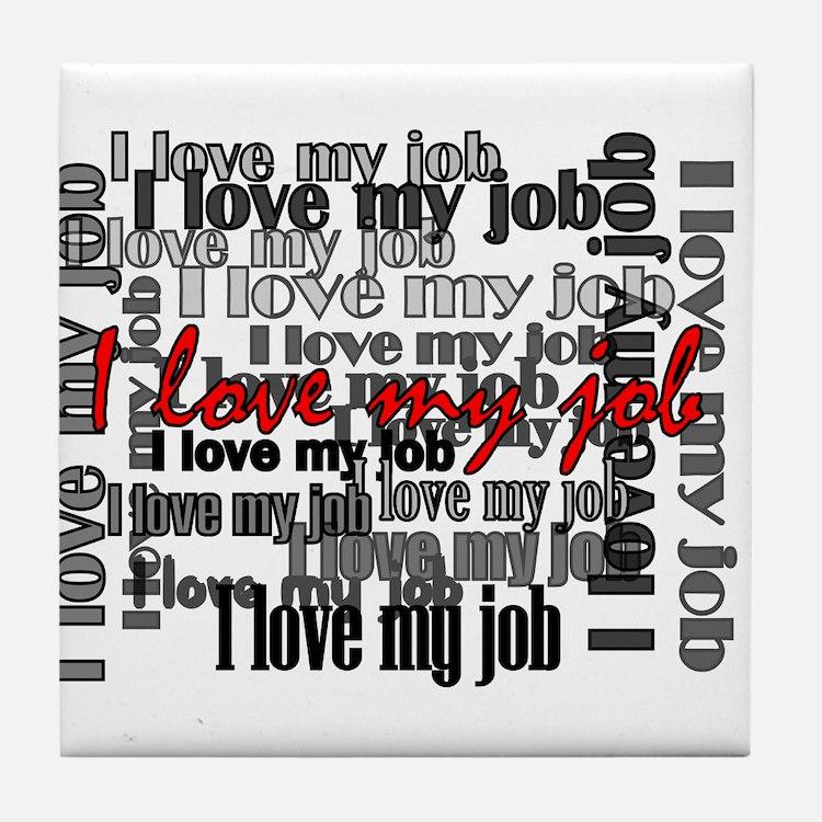"""Love My Job"" Coaster"