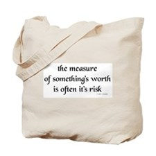 The measure of something's wo Tote Bag