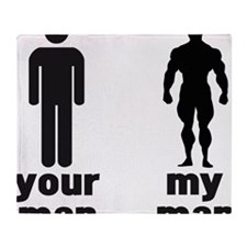 YOUR MAN VS MY MAN Throw Blanket