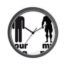YOUR MAN VS MY MAN Wall Clock