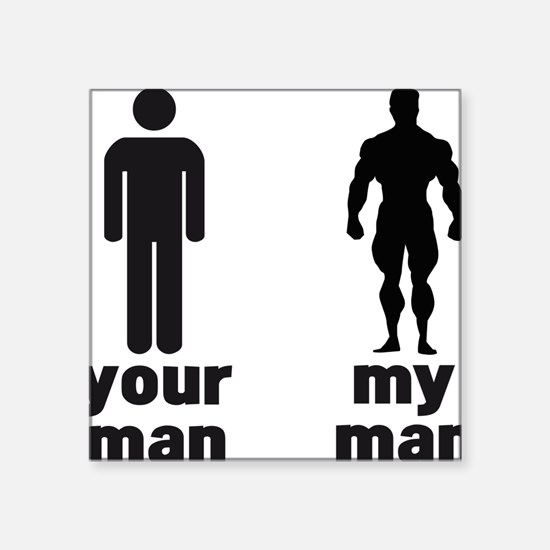 "YOUR MAN VS MY MAN Square Sticker 3"" x 3"""
