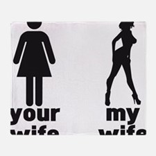 YOUR WIFE VS MY WIFE Throw Blanket