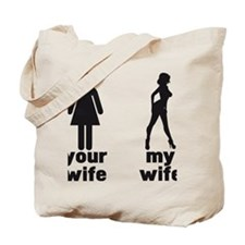 YOUR WIFE VS MY WIFE Tote Bag