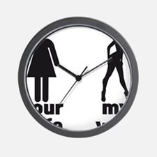 YOUR WIFE VS MY WIFE Wall Clock