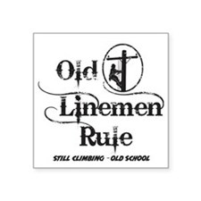 "old linemen rule 1 Square Sticker 3"" x 3"""