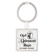 old linemen rule 1 Square Keychain
