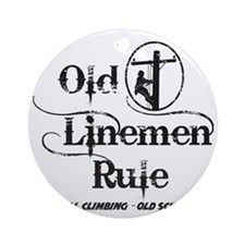old linemen rule 1 Round Ornament