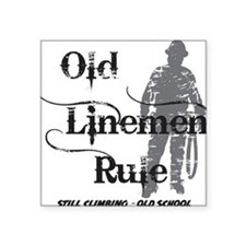 """old linemen rule 2 Square Sticker 3"""" x 3"""""""