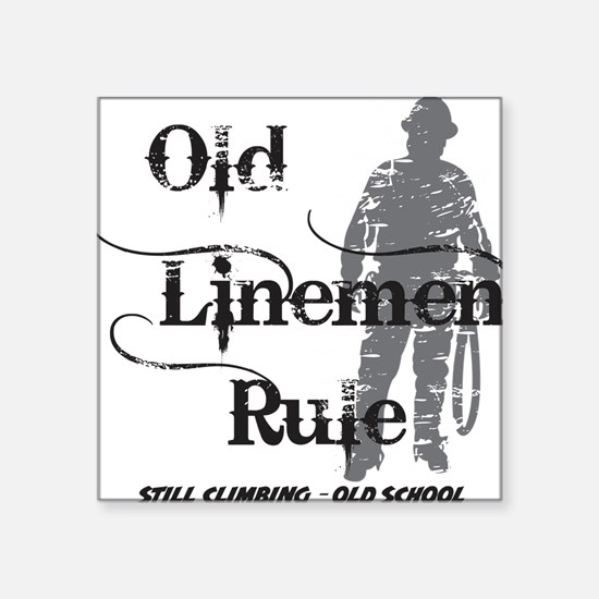 "old linemen rule 2 Square Sticker 3"" x 3"""